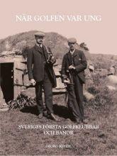 När golfen var ung – ny bok om svensk golfhistoria